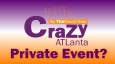 crazy Atlanta private event