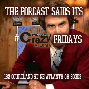 crazy atlanta fridays